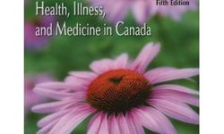 Health, Illness, and Medicine in Canada, fifth edition By Juanne Nancarrow Clarke; Very good condition, no marking or highlighting in book, No folding or creases anywhere