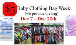 Come fill up a bag with baby Clothing. (We provide bags) for only $5 Each.! From Dec 7 - Dec 12th, 2015. Mon-Sat, 10am-5pm. We are located at 404 N, May St. :)
