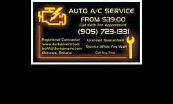 Auto Air Conditioning Service by licensed journeyman. All cars from $39.00. By appointment, while you wait. Keith 905 723-1331