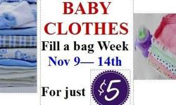 Fill a bag (we provide) of baby clothing for just $5.00! November 9-14, 2015. 404 N. May St. 474-3583 Open Mon-Sat 10am-5pm.