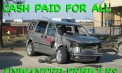 Cash paid for all unwanted cars trucks and vans school busses 5 ton and up trucks heavy equipment or what ever it is you would like to sell. We are a fully licensed automotive recycler with 30 plus years experience , cash on the spot. Give us a call or
