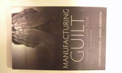 Excellent Paperback - no markings or highlights ISBN - 10:1552662683 ISBN - 13:9781552662687 Manufacturing Guilt, 2nd edition, updates the cases presented in the first edition and includes two new chapters: one concerning the case of James Driskell and