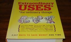 Readers Digest Extraordinary Uses for Ordinary Things - Hardcover Book.  Features 2,317 ways to save money and time using more than 190 common household products such as vinegar, baking soda, salt, toothpaste and mayonnaise to name a few.  In great