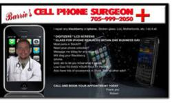 Your local ( Barrie) Cell Phone Surgeon!!    I do all repairs on any blackberry or iphone.. Broken glass, Lcd, Motherbords, etc. I do it all.   DIGITIZERS, LCD SCREENS, AND GLASS FOR IPHONE REPLACED WITHIN ONE BUSINESS DAY.   Most parts in Stock!!!!